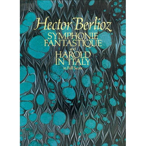 DOVER BERLIOZ H. - SYMPHONIE FANTASTIQUE & HAROLD EN ITALIE - FULL SCORE