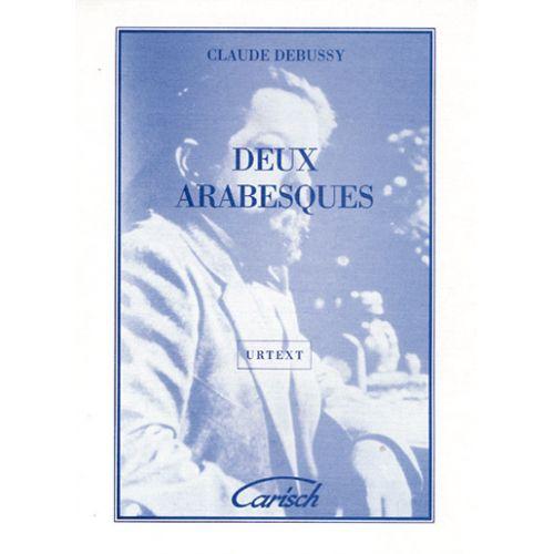 CARISCH DEBUSSY CLAUDE - 2 ARABESQUES - PIANO