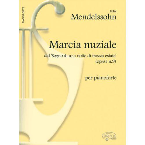 CARISCH MENDELSSOHN BARTHOLDY F. - MARCIA NUZIALE - PIANO