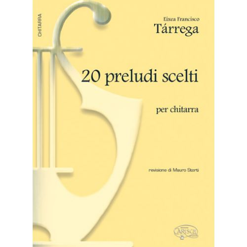 CARISCH TARREGA - 20 PRELUDI SCELTI - GUITARE