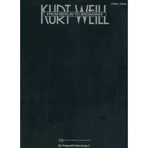HAL LEONARD WEILL KURT - FROM BERLIN TO BROADWAY - PVG