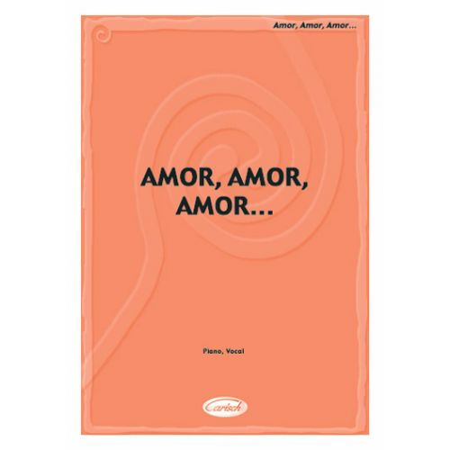 CARISCH AMOR, AMOR, AMOR - PIANO, CHANT
