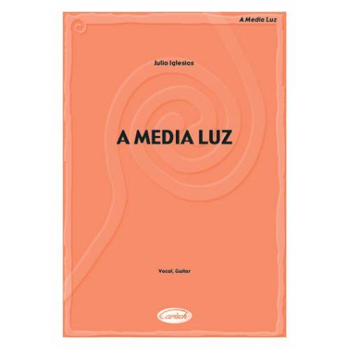 CARISCH IGLESIAS JULIO - A MEDIA LUZ - GUITARE, CHANT