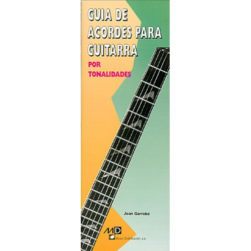 MUSIC DISTRIBUCION GARROBE JOAN - GUIA DE ACORDES POR TONALIDADES - GUITARE