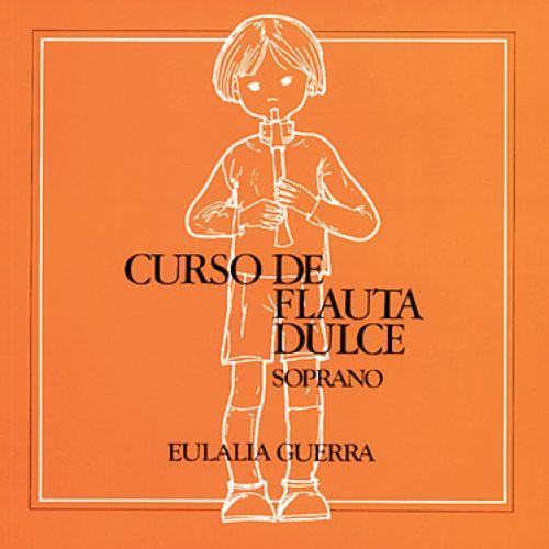 MUSIC DISTRIBUCION GUERRA EULALIA - CURSO DE FLAUTA DOLCE - FLUTE À BEC