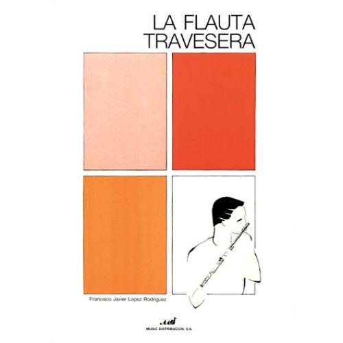 MUSIC DISTRIBUCION LOPEZ FRANCISCO J. - LA FLAUTA TRAVERSERA - FLUTE