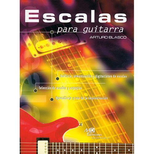 MUSIC DISTRIBUCION BLASCO ARTURO - ESCALAS PARA GUITARRA - GUITARE