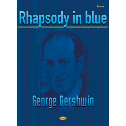 CARISCH GERSHWIN GEORGE - RHAPSODY IN BLUE - PIANO