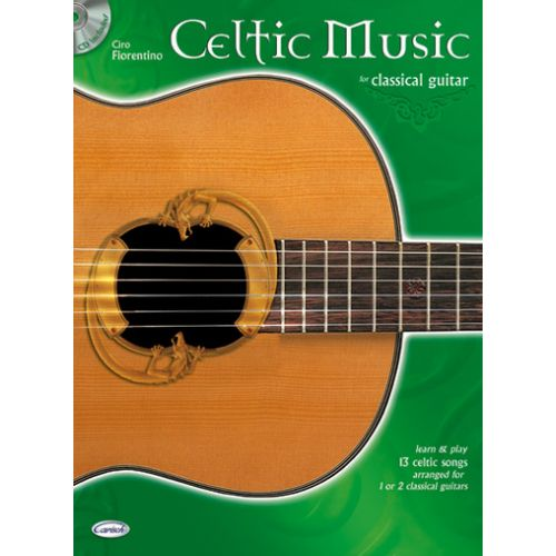 CARISCH FIORENTINO CIRO - CELTIC MUSIC CLASSICAL + CD - GUITARE