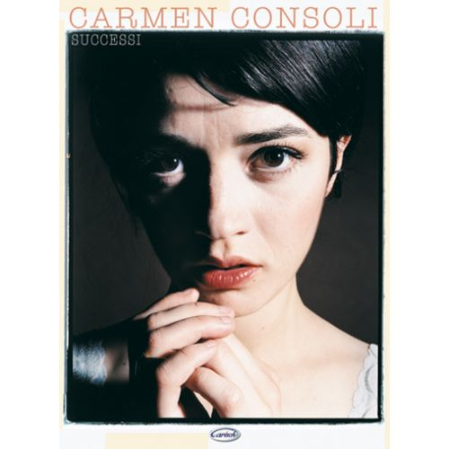 CARISCH CONSOLI CARMEN - SUCCESSI CARMEN CONSOLI - PAROLES ET ACCORDS