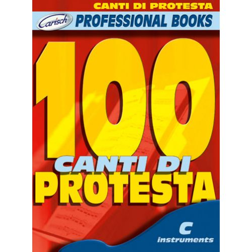 CARISCH 100 CANTI DI PROTESTA - INSTRUMENTS EN DO