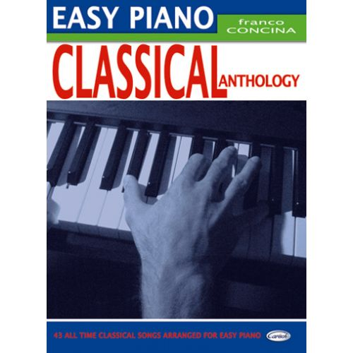 CARISCH CONCINA FRANCO - CLASSICAL ANTHOLOGY - PIANO FACILE