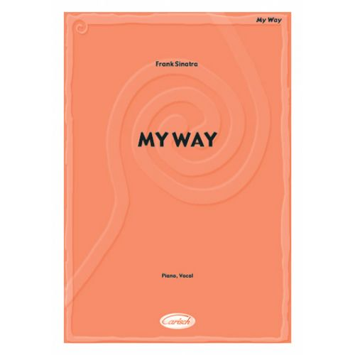 CARISCH SINATRA FRANK - MY WAY - PIANO, CHANT
