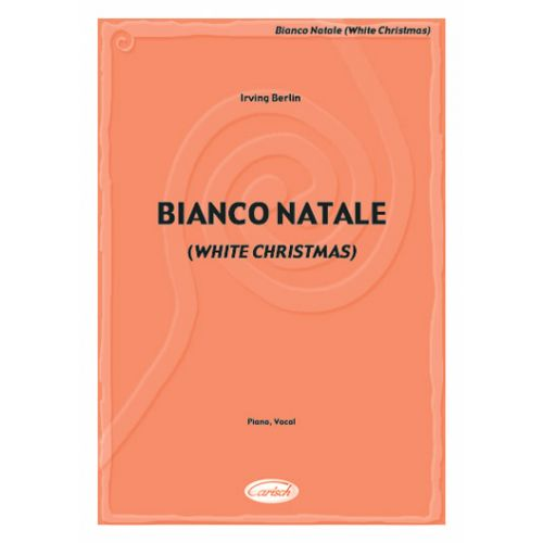 CARISCH BERLIN IRVING - BIANCO NATALE - PIANO, CHANT