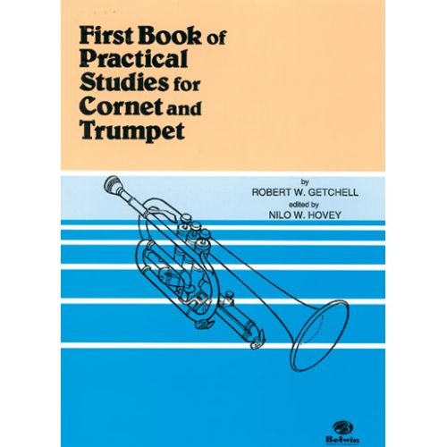 BELWIN GETCHELL ROBERT W. - FIRST BOOK OF PRACTICAL STUDIES FOR TRUMPET AND CORNET