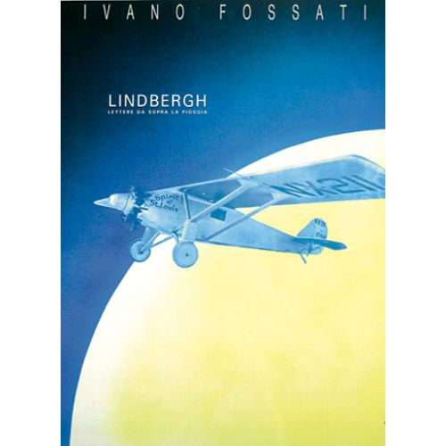CARISCH FOSSATI IVANO - LINDBERGH LETTERE DA SOPRANO - PAROLES ET ACCORDS