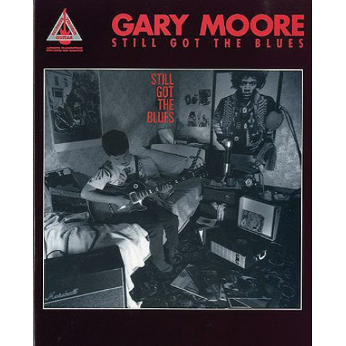 HAL LEONARD MOORE GARY - STILL GOT THE BLUES - GUITARE TAB