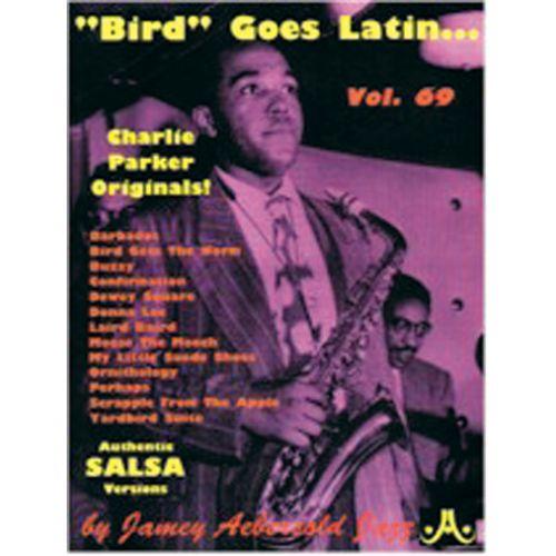 AEBERSOLD AEBERSOLD N°069 - BIRD GOES LATIN, CHARLIE PARKER ORIGINALS+ CD