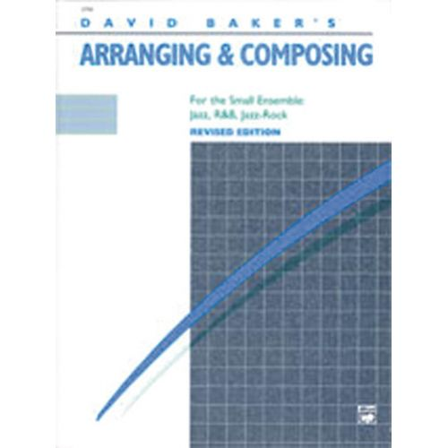 ALFRED PUBLISHING DAVID BAKER'S ARRANGING & COMPOSING