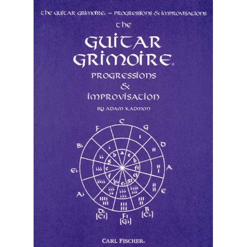 CARL FISCHER KADMON ADAM - GRIMOIRE PROGRESSIONS & IMPROVISATIONS - GUITARE