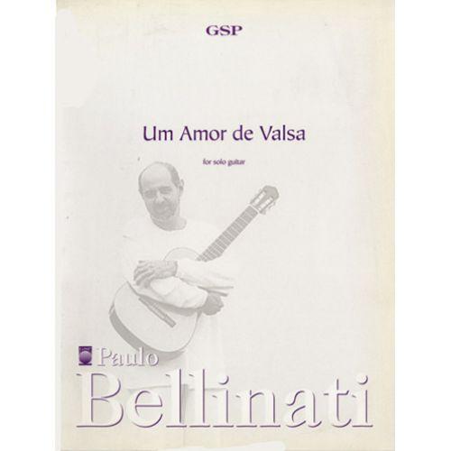 GSP BELLINATI PAULO - UM AMOR DE VALSA - GUITARE