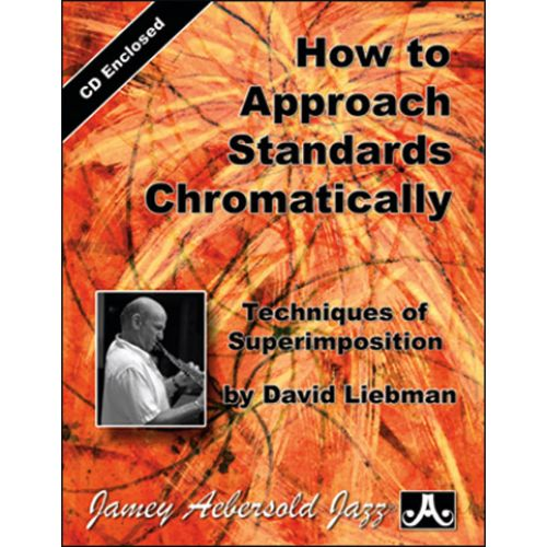 AEBERSOLD LIEBMAN DAVID - HOW TO APPROACH STANDARDS CHROMATICALLY + CD