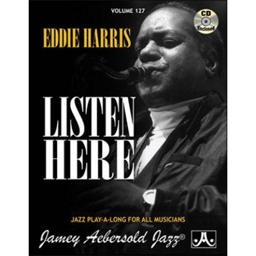 AEBERSOLD HARRIS EDDIE - 127 LISTEN HERE + CD - TOUS INSTRUMENTS