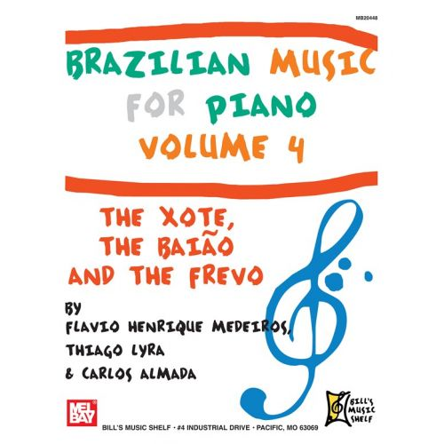 MEL BAY MEDEIROS FLAVIO HENRIQUE - BRAZILIAN MUSIC FOR PIANO, VOLUME 4 - PIANO SOLO
