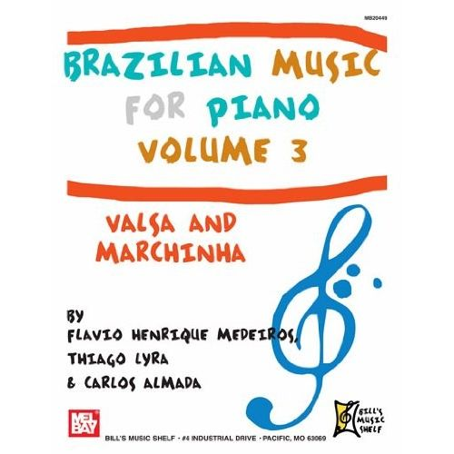 MEL BAY MEDEIROS FLAVIO HENRIQUE - BRAZILIAN MUSIC FOR PIANO, VOLUME 3 - PIANO SOLO