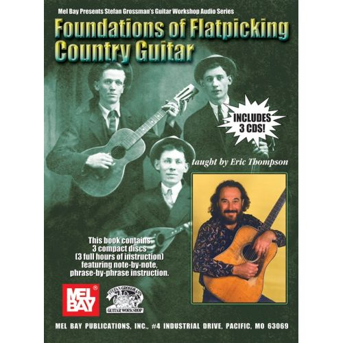 MUSIC SALES THOMPSON ERIC - FOUNDATIONS OF FLATPICKING COUNTRY GUITAR - GUITAR
