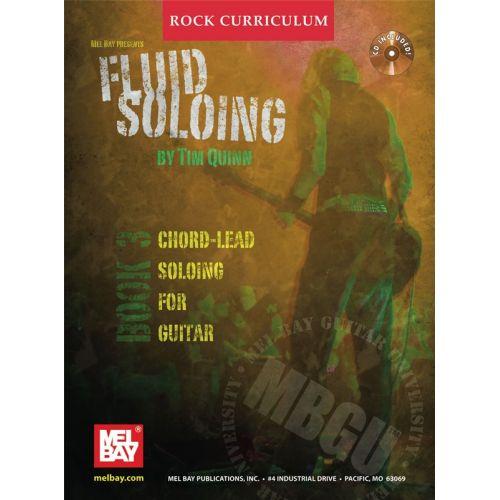 MEL BAY QUINN TIM - MBGU ROCK CURRICULUM - FLUID SOLOING, BOOK 3 - GUITAR TAB