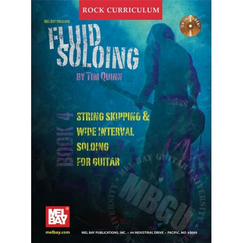 MEL BAY QUINN TIM - MBGU ROCK CURRICULUM - FLUID SOLOING, BOOK 4 - GUITAR