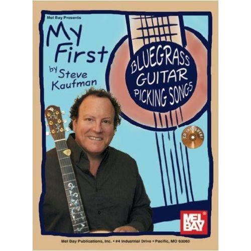 MEL BAY KAUFMAN STEVE - MY FIRST BLUEGRASS GUITAR PICKING SONGS - GUITAR