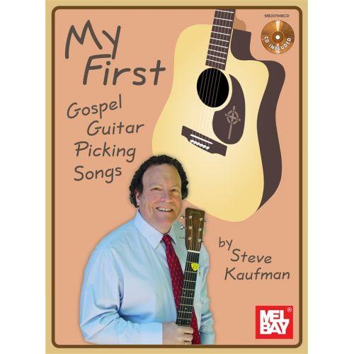 MEL BAY KAUFMAN STEVE - MY FIRST GOSPEL GUITAR PICKING SONGS - GUITAR