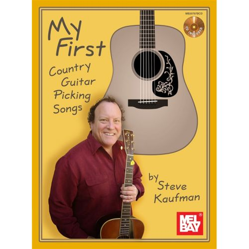 MEL BAY KAUFMAN STEVE - MY FIRST COUNTRY GUITAR PICKING SONGS - GUITAR