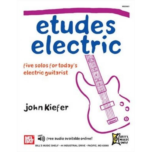 MEL BAY KIEFER JOHN - ETUDES ELECTRIC - GUITAR TAB