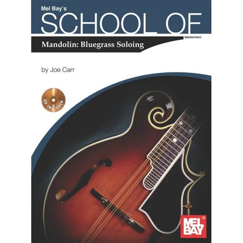 MEL BAY CARR JOE - SCHOOL OF MANDOLIN - BLUEGRASS SOLOING - MANDOLIN
