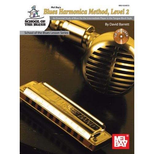 MEL BAY BARRETT DAVID BLUES HARMONICA METHOD LEVEL 2 HARMONICA + CD - HARMONICA