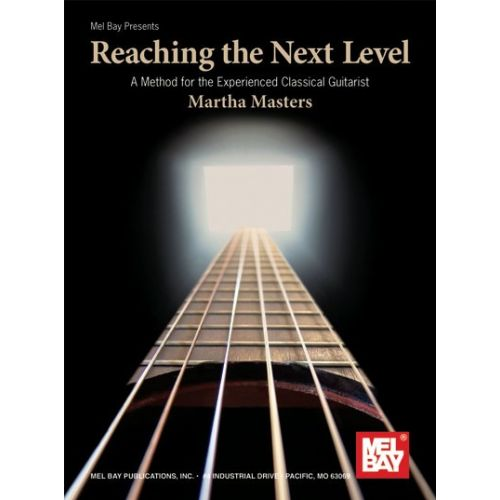 MEL BAY MASTERS MARTHA REACHING NEXT LEVEL METHOD CLASSICAL GUITAR