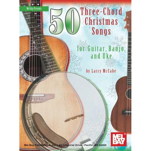MEL BAY MCCABE 50 THREE-CHORD CHRISTMAS SONGS - GUITAR