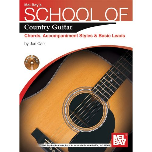 MEL BAY CARR JOE - SCHOOL OF COUNTRY GUITAR - CHORDS, ACCOMPANIMENT, STYLES AND BASIC - GUITAR