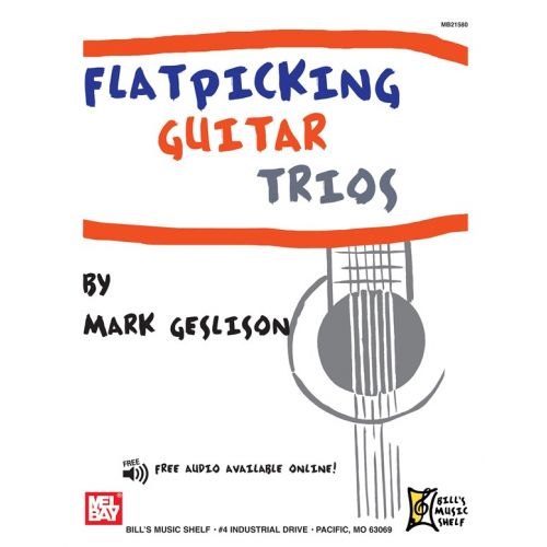 MEL BAY GESLISON MARK - FLATPICKING GUITAR TRIOS - ENSEMBLE