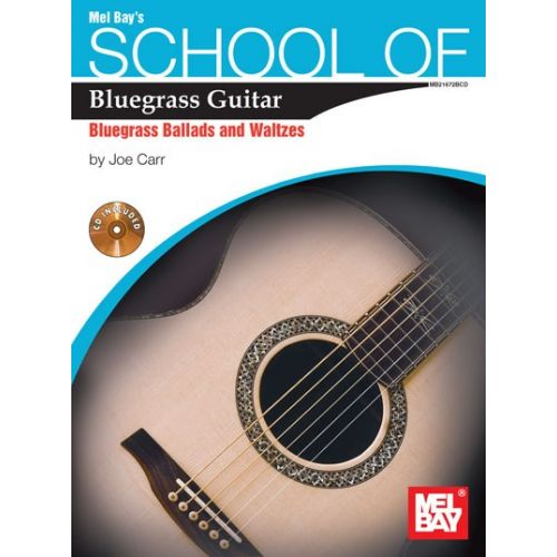 MEL BAY CARR SCHOOL OF BLUEGRASS GUITAR BLUEGRASS BALLADS AND WALTZES + CD - GUITAR