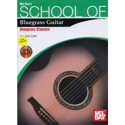 MEL BAY CARR JOE - SCHOOL OF BLUEGRASS GUITAR - BLUEGRASS CLASSICS - GUITAR