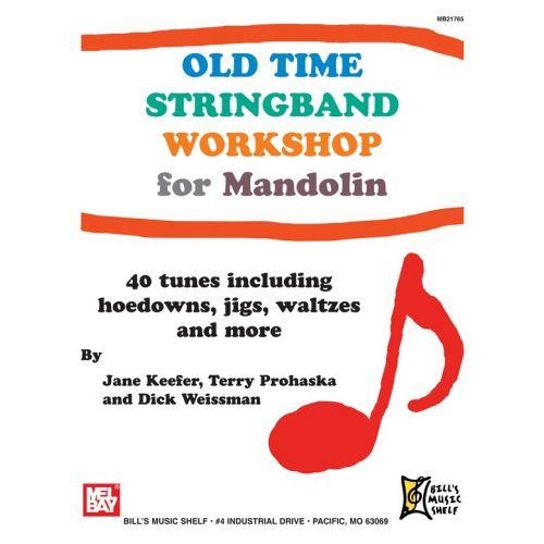 MEL BAY KEEFER JANE - OLD TIME STRINGBAND WORKSHOP FOR MANDOLIN - MANDOLIN