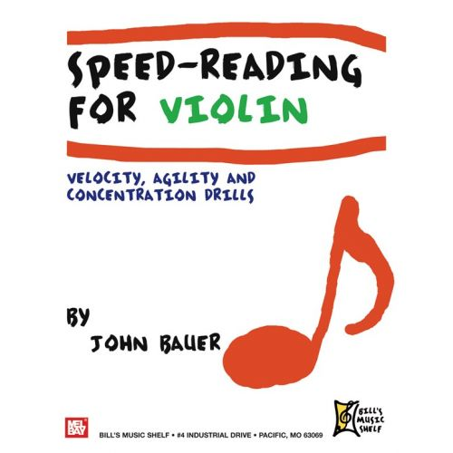 MEL BAY BAUER JOHN - SPEED READING FOR VIOLIN - VELOCITY, AGILITY AND CONCENTRATION DRILLS - VIOLIN