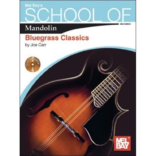 MEL BAY CARR JOE - SCHOOL OF MANDOLIN - BLUEGRASS CLASSICS - MANDOLIN