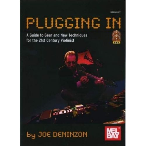 MEL BAY DENINZON JOE - PLUGGING IN - EXTENDED TECHNIQUES FOR THE 21ST CENTURY VIOLINIST - VIOLIN