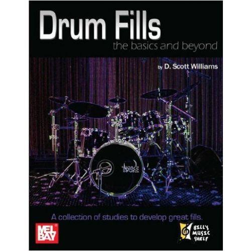 MEL BAY WILLIAMS D. SCOTT - DRUM FILLS - THE BASICS AND BEYOND - DRUMS