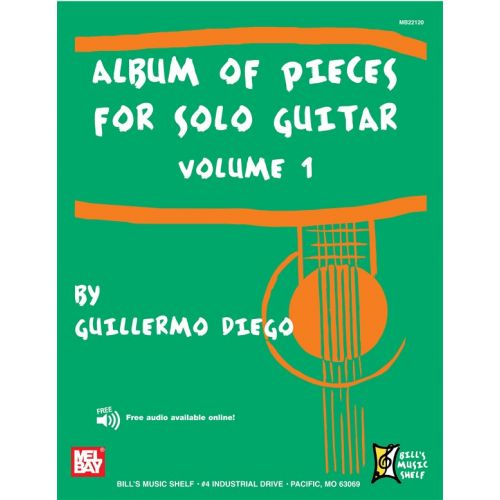 MEL BAY DIEGO GUILLERMO - ALBUM OF PIECES FOR SOLO GUITAR, VOLUME 1 - GUITAR